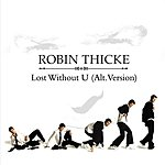 Robin Thicke Lost Without U (Alternative Version)(Single)