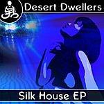 Desert Dwellers Silk House EP