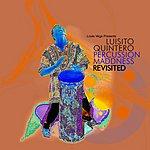 Luisito Quintero Louie Vega Presents: Percussion Maddness Revisited (Alternative Mixes)