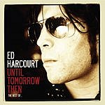 Ed Harcourt Until Tomorrow Then: The Best Of...