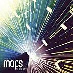 Maps To The Sky (2-Track Single)
