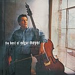 Edgar Meyer The Best Of Edgar Meyer