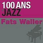 Fats Waller 100 Ans De Jazz: Fats Waller