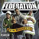 Federation It's Whateva (Parental Advisory)
