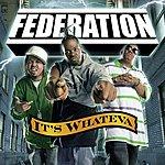 Federation It's Whateva (Edited Version)