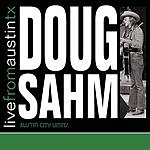 Doug Sahm Live From Austin, TX