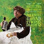 Washington Symphonic Brass Burana In Brass: Carmina Burana & Other Delights