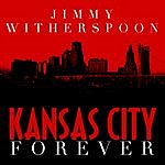 Jimmy Witherspoon Kansas City Forever