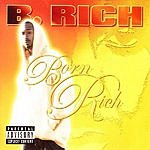 B Rich Born Rich (Parental Advisory)
