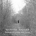 Marissa Nadler Ballads Of Living & Dying