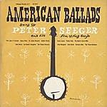 Pete Seeger American Ballads