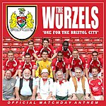 The Wurzels One For The Bristol City/Drink Up Thy Zider