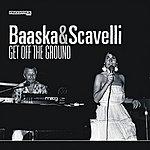 Baaska & Scavelli Get Off The Ground (3-Track Maxi-Single)