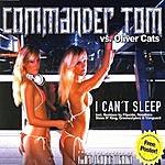 Commander Tom I Can't Sleep (5-Track Maxi-Single)