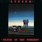 Legend Death In The Nursery