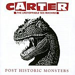 Carter The Unstoppable Sex Machine Post Historic Monsters