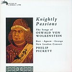 Catherine Bott Knightly Passions: The Songs Of Oswald Von Wolkenstein