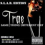 Trae Same Thing, Different Day (Parental Advisory)