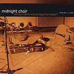 The Midnight Choir Will You Carry Me Across The Water? (3-Track Maxi-Single)