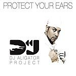 DJ Aligator Project Protect Your Ears (5 Track Maxi-Single)