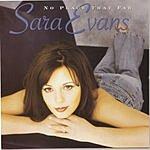 Sara Evans No Place That Far