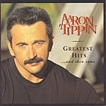 Aaron Tippin Greatest Hits And Then Some