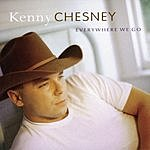 Kenny Chesney Everywhere We Go