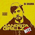 DJ Drama Gangsta Grillz Hitz (Parental Advisory)