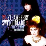 Strawberry Switchblade The Platinum Collection: Strawberry Switchblade