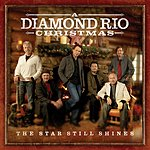Diamond Rio The Star Still Shines: A Diamond Rio Christmas