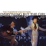 Everything But The Girl The Platinum Collection: Everything But The Girl