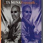 T.S. Monk Crosstalk