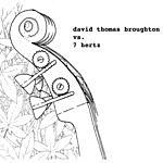 David Thomas Broughton David Thomas Broughton Vs. 7 Hertz