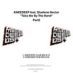 Knee Deep Take Me By The Hand, Part 2 (2-Track Single)