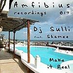 DJ Sulli Make It Real (3-Track Maxi-Single)