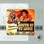 Max Steiner South Of St.Louis & My Gibi Tisa: Original Motion Picture Soundtrack