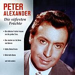 Peter Alexander Die Süßesten Früchte