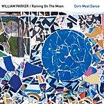 William Parker Corn Meal Dance