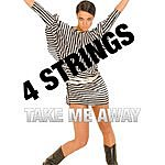 4 Strings Take Me Away (Into The Night) 2006 (4-Track Maxi-Single)
