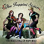 The Puppini Sisters The Rise & Fall Of Ruby Woo