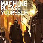 Machine Please Yourself (4-Track Maxi-Single)