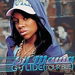 Lil Mama G-Slide (Tour Bus) (Radio Version)