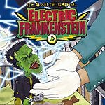 Electric Frankenstein It's Alive!: The Birth Of... Electric Frankenstein