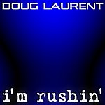 Doug Laurent I'm Rushin': Bumpin' Original & Tiesto Playlist Mixes