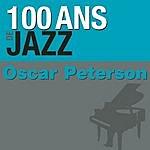Oscar Peterson 100 Ans De Jazz: Oscar Peterson