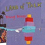 Land Of Talk Young Bridge (Single)