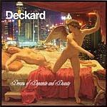 Deckard Dreams Of Dynamite & Divinity