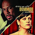 Common Drivin' Me Wild/Testify (Parental Advisory)