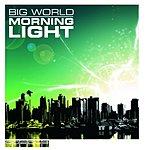 Big World Morning Light 2007 (3-Track Single)