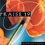 The Maranatha! Singers Praise 19: Glorious Father